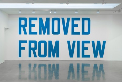 Lawrence Weiner, REMOVED FROM VIEW, 2020 , Regen Projects
