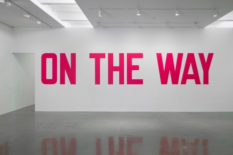 Lawrence Weiner, ON THE WAY, 2020 , Regen Projects
