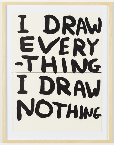 David Shrigley, Untitled (I Draw Everything..), 2012, Galleri Nicolai Wallner