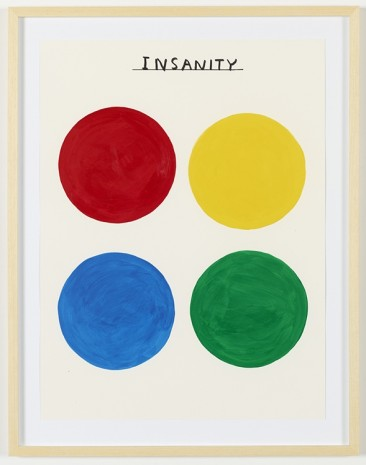 David Shrigley, Untitled (Insanity) , 2012, Galleri Nicolai Wallner