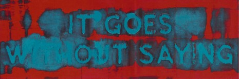 Mel Bochner, It Goes Without Saying, 2019 , Simon Lee Gallery