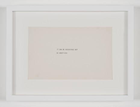 Robert Barry, It Can Be Accessible But Go Unnoticed, 1970, David Kordansky Gallery