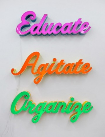 Andrea Bowers , Educate, Agitate, Organize, 2010 , Simon Lee Gallery