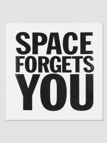 John Giorno , SPACE FORGETS YOU, 2015, Galerie Eva Presenhuber