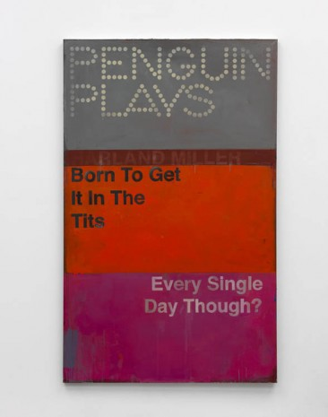 Harland Miller, Born To Get It In The Tits Every Single Day Though, 2012, Ingleby Gallery