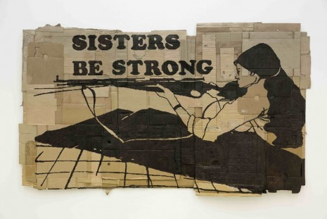 Andrea Bowers, Sisters Be Strong, 2013, kaufmann repetto