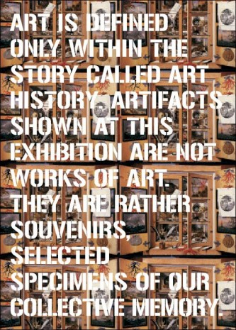 Lucie Fontaine, Bazaar, Lucie Fontaine, Art is defined only within the story called Art History. Artifacts shown at this exhibition are not works of art. They are rather souvenirs, selected specimens of our collective memory