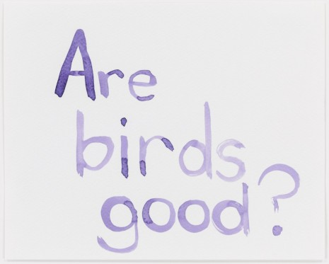 Mathew Cerletty, Are Birds Good?, 2014, Office Baroque