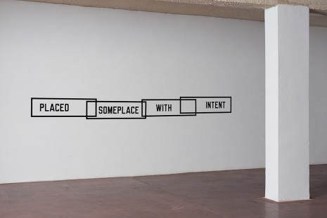 Lawrence Weiner, Placed Someplace with Intent, 2014, Dvir Gallery