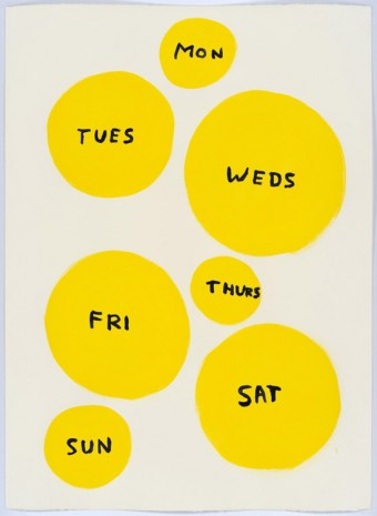 David Shrigley, Untitled (Mon, tues...), 2015, Anton Kern Gallery