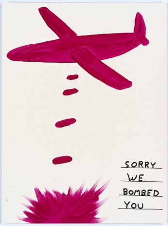 David Shrigley, Untitled (Sorry we bombed...), 2015, Anton Kern Gallery