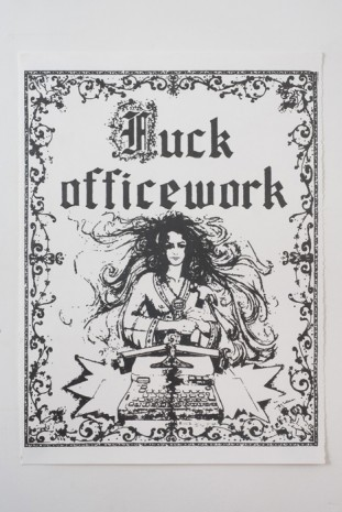 Andrea Bowers, Fuck Officework, 2011, Andrew Kreps Gallery