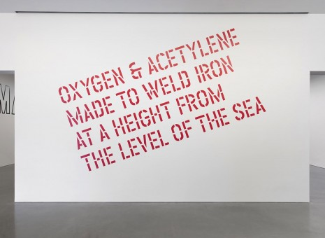 Lawrence Weiner, OXYGEN & ACETYLENE MADE TO WELD IRON AT A HEIGHT FROM THE LEVEL OF THE SEA, 2007, Regen Projects