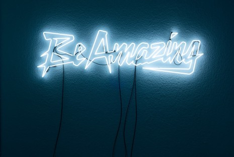 Sylvie Fleury, Be Amazing, 2013 , Karma International