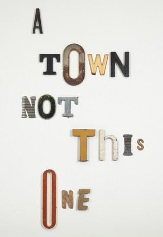 Jack Pierson, A TOWN NOT THIS ONE, 2014, Galerie Thaddaeus Ropac