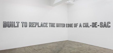 Lawrence Weiner, BUILT TO MAINTAIN, THE INNER EDGE OF A CUL-DE-SAC BUILT TO REPLACE THE OUTER EDGE OF A CUL-DE-SAC, 2009, Marian Goodman Gallery