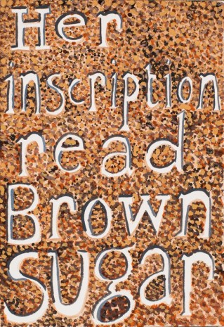 Jade Montserrat, Her inscription read Brown Sugar, 2017, Alison Jacques Gallery