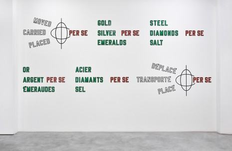 Lawrence Weiner, GOLD SILVER PER SE EMERALDS STEEL SALT PER SE DIAMONDS MOVED CARRIED PER SE PLACED, 2001