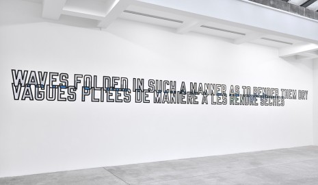 Lawrence Weiner, WAVES FOLDED IN SUCH A MANNER AS TO RENDER THEM DRY, 2018, Marian Goodman Gallery