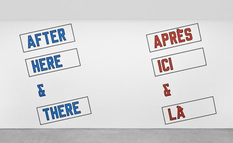 Lawrence Weiner, AFTER HERE & THERE, 2014 , Marian Goodman Gallery