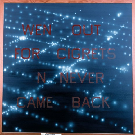 Ed Ruscha, Wen Out For Cigrets N Never Came Back, 1985 , Hauser & Wirth