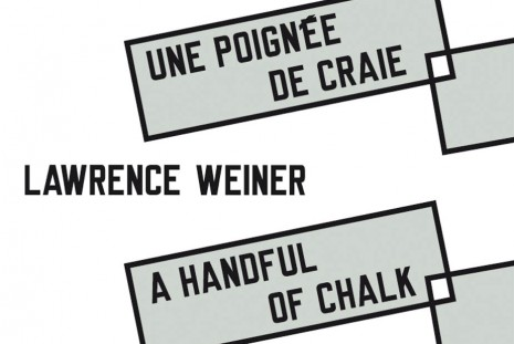 Lawrence Weiner, Une poignée de craie / A handful of chalk, Yvon Lambert (closed)