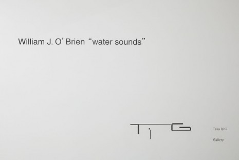 William J. O'Brien, water sounds, Taka Ishii Gallery