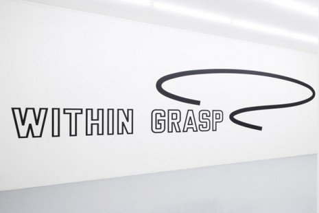 Lawrence Weiner, WITHIN GRASP, Mai 36 Galerie